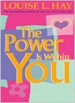 The Power Is Within You, Louise L. Hay and Linda C. Tomchin, 1561700193