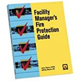 Facility Manager's Fire Protection Guide, Davis, Larry, 0877656185