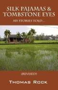 Silk Pajamas & Tombstone Eyes: My Stories Told... (Revised)