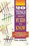 Twenty Things I Want My Kids to Know, Hal Urban, 0840791534