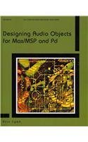 Designing Audio Objects for Max/MSP and Pd (Computer Music and Digital Audio Series) by Lyon, Eric (2012) Paperback (Designing Audio Objects For Max Msp And Pd)
