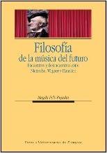 Filosofía de la música del futuro. Encuentros y desencuentros ...