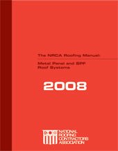 Metal Roofing Systems - The NRCA Roofing Manual: Metal Panel and SPF Roof Systems-2008