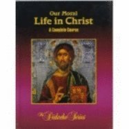 Read Online Our Moral Life in Christ :: Complete Course 3RD EDITION PDF