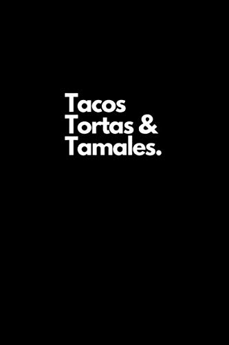Tacos Tortas & Tamales.: Funny Mexican Sayings. College Ruled Notebook. by Fiesta Mexicana Co.