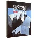 Book Innovative architectural modeling(Chinese Edition)
