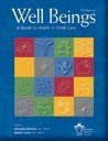 Well Beings, A Guide to Health in Child Care