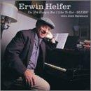 I'm Not Hungry But I Like to E by Erwin Helfer (2002-01-22)
