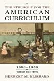 The Struggle for the American Curriculum, 1893-1958, Herbert M. Kliebard, 0415948916