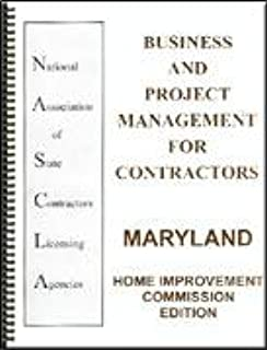 Maryland home improvement commission edition - business and project management for contractors