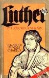 Luther, Elizabeth R. Charles, 080240314X