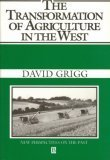 The Transformation of Agriculture in the West, Grigg, David B., 0631170944