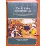 Vice and Virtue in Everyday Life : Introductory Readings in Ethics, Sommers, Christina H., 0155948911