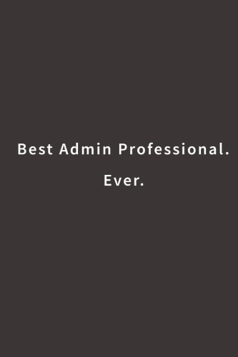 Best Admin Professional. Ever.: Lined notebook