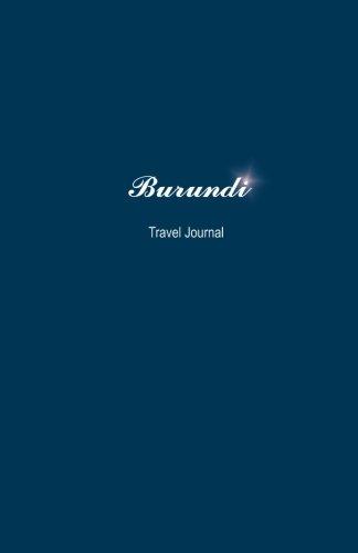 Burundi Travel Journal: Perfect Size 100 Page Notebook Diary