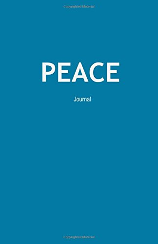 Peace Journal: Peaceful Emotion Expression Therapy Notebook Diary (Emotion Expression Journals) (Volume ()