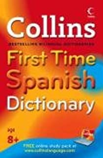 Collins First Time Spanish Dictionary (Spanish and English Edition): Collins Publishers Staff: 9780007261116: Amazon.com: Books