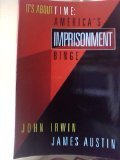 It's About Time: America's Imprisonment Binge (Contemporary Issues in Crime and Justice)