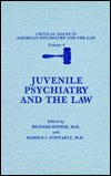 Juvenile Psychiatry and the Law, Rosner, Richard and Schwartz, H. I., 0306429586