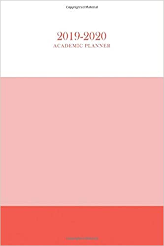 Academic Planner 2019-2020: The Ultimate Weekly, Monthly and