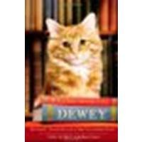 Dewey the Library Cat A True Story by Myron, Vicki, Witter, Bret [Little, Brown Books for Young Readers,2011] (Paperback) Reprint Edition