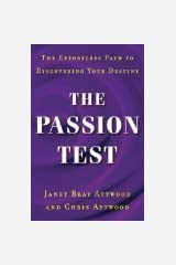 The Passion Test: The Effortless Path to Discovering Your Destiny by Janet Bray Attwood (2007-05-04) Hardcover