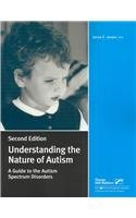 Understanding the Nature of Autism: A Guide to the Autism...