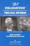 V-F Validation : The Feil Method, Feil, Naomi, 1878169009