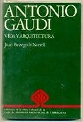 Antonio Gaudi: Vida i arquitectura (Coleccion Biografias ; no. 1)