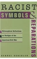Racist Symbols & Reparations: Philosophical Reflections on Vestiges of the American Civil War (Studies in Social, Po