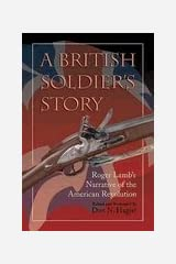 British Soldier's Story : Roger Lamb's Narrative of the American Revolution Paperback