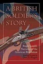 British Soldier's Story : Roger Lamb's Narrative of the American Revolution