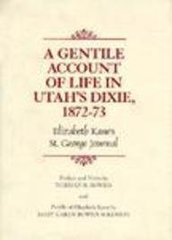 A Gentile Account of Life in Utah's Dixie, 1872-73: Elizabeth Kane's St. George Journal (Tanner Trust Fund Series)