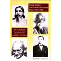 "Netaji Subhas Confronted the Indian Ethos (1900-1921): Yogi Sri Aurobindo's "" Terrorism "" , Poet Tagore's "" Universalism "" , and Mahatma Gandhi's "" Experimental Non-Violence """