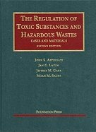 Regulation of Toxic Substance & Hazardise Wastes (2nd, 11) by Applegate, John S - Laitos, Jan G - Gaba, Jeffrey M - Sachs, [Hardcover (2011)]