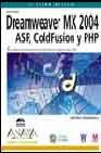 Dreamweaver MX 2004. ASP, Coldfusion y PHP (Diseno Y Creatividad) (Spanish Edition) by Anaya Multimedia-Anaya Interactiva