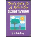 There's Gotta Be a Better Way : Discipline That Works!, Bailey, Becky, 0963875213