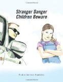 Stranger Danger by Hawkins, Vickie Vernon [Paperback]