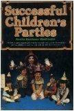 Successful Children's Parties, Reeta Bochner Wolfsohn, 0668046112