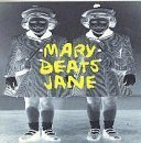 Mary Beats Jane by Mary Beats Jane (1994-10-14)