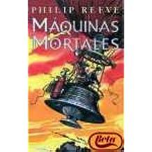 Maquinas Mortales (Linea Juvenil) (Spanish Edition)