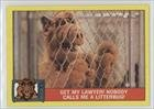 Get my lawyer! Nobody calls me a litterbug! (Trading Card) 1987 Topps Alf Series 1 - [Base] #31