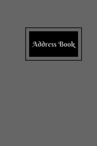 Address Book: Gray Mini Address Logbook, At A Glance Phone Numbers, With Email and Birthday Information, Alphabetical A-Z Addresses Organiser Pocket ... Paperback (Mini Address Books) (Volume 10)