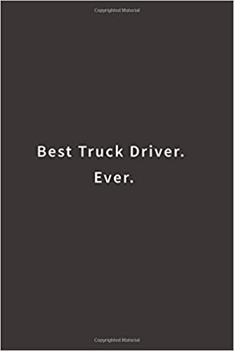 best truck driver ever lined notebook