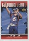 (Jay Cutler (Football Card) 2006 Upper Deck - Gridiron Debut #1GD-JC )