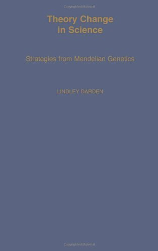 Theory Change in Science: Strategies from Mendelian Genetics (Monographs on the History and Philosophy of Biology) by Lindley Darden (1991-09-12)