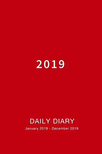 Daily Diary 2019: Weekly and Monthly Calendar and Planner January 2019 - December 2019