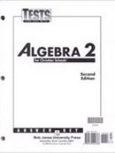 Algebra 2 for Christian Schools Tests Answer Key (for use with 2nd - 2 Answer Key Tests