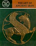 The art of ancient Iran;: Pre-Islamic cultures (Art of the world, non-European cultures; the historical, sociological, and religious backgrounds)