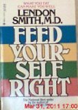 Feed Yourself Right, Lendon H. Smith, 0440524970